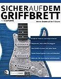 Sicher auf dem Griffbrett für Gitarre: Werde Kreativ auf der E-Gitarre (Technik für Gitarre, Band...