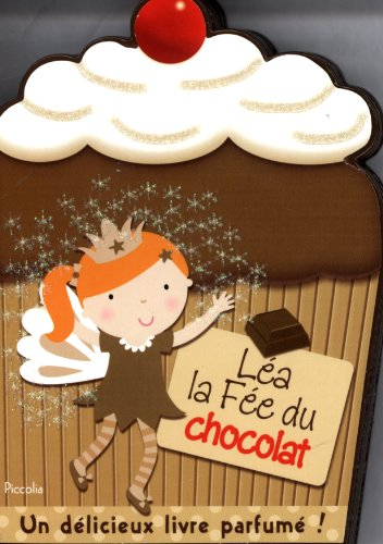 Mes petits livres parfumés : Léa la fée du chocolat