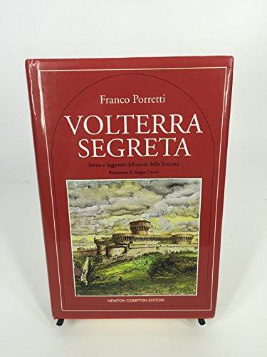 Volterra segreta. Storie e leggende dal cuore della Toscana