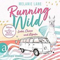 Running Wild - Liebe, Chaos und Alpaka Hörbuch