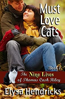Must Love Cats (The Nine Lives of Thomas Cash Riley Book 1) by [Elysa Hendricks]