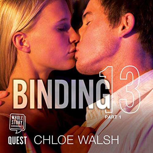 Binding 13: Part One     Boys of Tommen, Book 1              By:                                                                                                                                 Chloe Walsh                               Narrated by:                                                                                                                                 Matthew Forsythe,                                                                                        Jacqueline Milne                      Length: 15 hrs and 11 mins     11 ratings     Overall 4.5