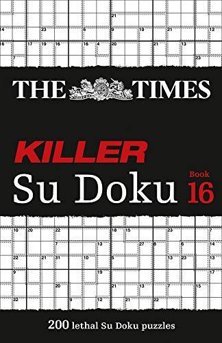 The Times Killer Su Doku: Book 16: 200 lethal Su Doku puzzles