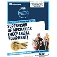 Supervisor of Mechanics (Mechanical Equipment) (Career Examination Series)