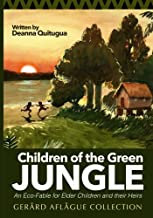 Children of the Green Jungle: An Eco-Fable for Elder Children and their Heirs