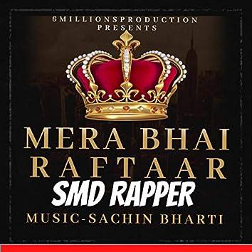 Mera Bhai Raftaar (feat. Smd Rapper)