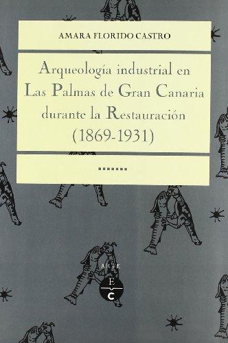 Arqueologia Industrial En Las Palmas De Gran Canaria Durante