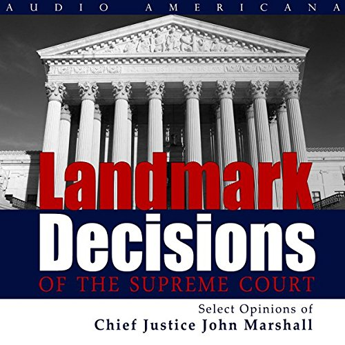 Landmark Decisions of the Supreme Court: Select Opinions of Chief Justice John Marshall audiobook cover art