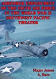 Airpower Employment Of The Fifth Air Force In The World War II Southwest Pacific Theater (English Edition)
