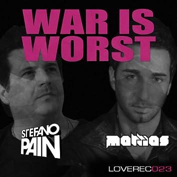 War Is Worst