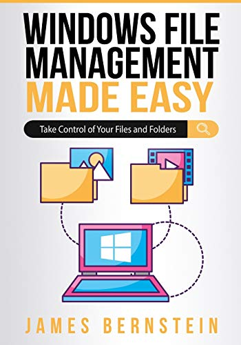 Windows File Management Made Easy: Take Control of Your Files and Folders (Computers Made Easy)