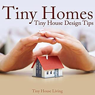 Tiny Homes: Tiny House Design Tips audiobook cover art
