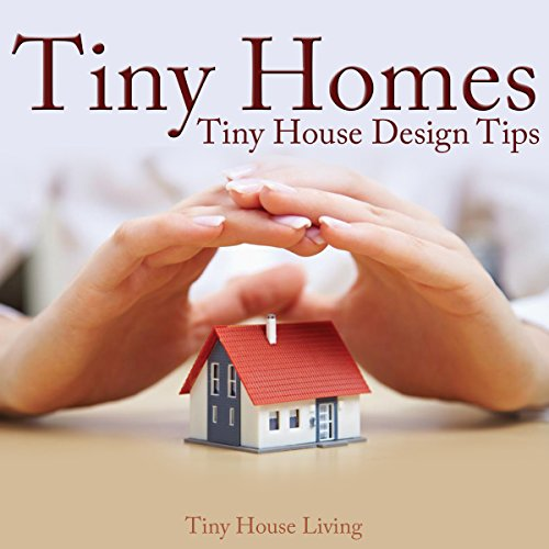 Tiny Homes: Tiny House Design Tips audiobook cover art