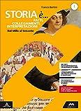 Storia è... fatti, collegamenti, interpretazioni. Percorsi personalizzati di storia. Per i Licei. Con e-book. Con espansione online (Vol. 1)