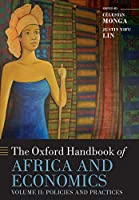 The Oxford Handbook of Africa and Economics: Policies and Practices (Oxford Handbooks)