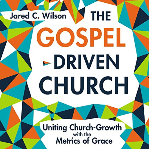 The Gospel-Driven Church audiobook cover art