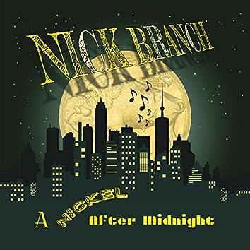 A Nickel After Midnight