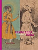 Rembrandt and the Inspiration of India (Getty Publications – (Yale))