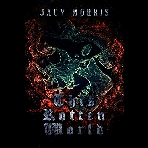 This Rotten World Audiobook By Jacy Morris cover art
