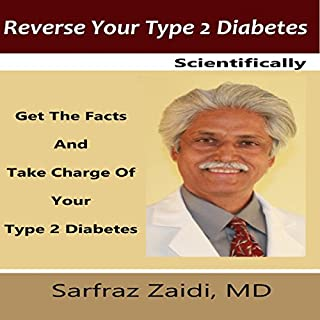 Reverse Your Type 2 Diabetes Scientifically     Get the Facts and Take Charge of Your Type 2 Diabetes              By:                                                                                                                                 Sarfraz Zaidi MD                               Narrated by:                                                                                                                                 Kathleen Godwin                      Length: 9 hrs and 40 mins     5 ratings     Overall 4.2