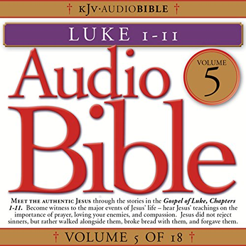 Audio Bible, Vol 5: Luke 1-11 audiobook cover art