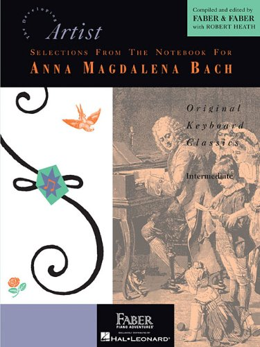 Selections from the Notebook for Anna Magdalena Bach, Intermediate: Original Keyboard Classics (Developing Artist Library)