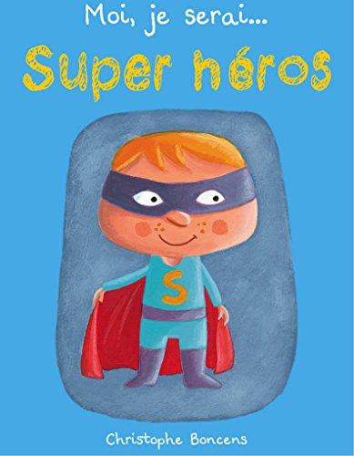 Moi je serai Super héros
