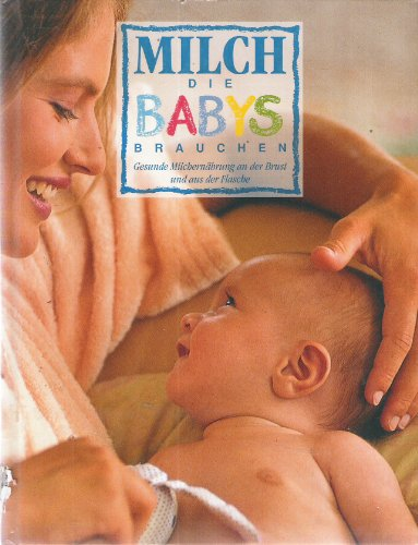 Milch, die Babys brauchen