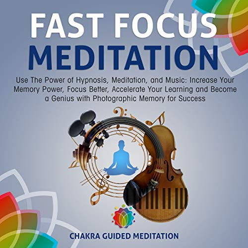 Fast Focus Meditation: Use the Power of Hypnosis, Meditation, and Music cover art