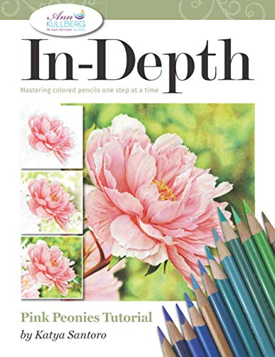 In-Depth Pink Peonies Tutorial: Mastering Colored Pencils One Step at a Time (In-Depth Colored Pencil Tutorials)