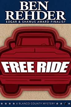 Free Ride (Blanco County Mysteries Book 13) by [Ben Rehder]