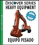 Heavy Equipment / Equipo Pesado (Xist Kids Bilingual Spanish English) (English...