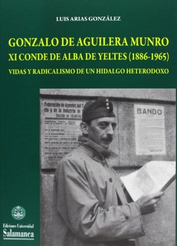 Gonzalo de Aguilera Munro XI conde de Alba de Yeltesa (1886-1965), vidas...