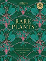 Rare Plants: The Story of 40 of the World's Most Unusual and Endangered Plants: Contains 40 Frameable Prints