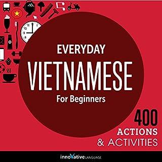 Everyday Vietnamese for Beginners - 400 Actions & Activities audiobook cover art