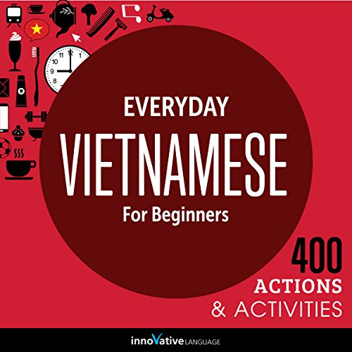 Everyday Vietnamese for Beginners - 400 Actions & Activities audiobook cover art