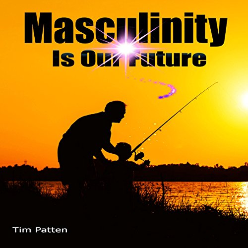 Masculinity Is Our Future audiobook cover art