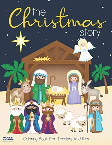 The Christmas Story Coloring Book For Toddlers and Kids: Jesus and Bible Story Pictures   Large, Easy and Simple Coloring Pages for Preschool (Christmas Coloring Books for Kids)