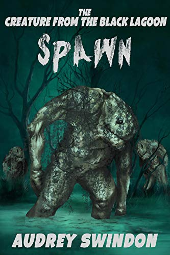 The Creature from the Black Lagoon: Spawn (English Edition)
