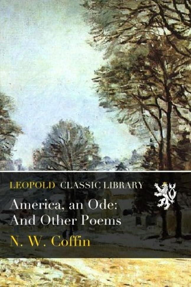 カウンターパート見ました書誌America, an Ode: And Other Poems