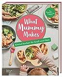 What Mummy Makes: Einmal kochen für Groß und Klein