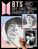 BTS Dots Lines Spirals Coloring Book: New Kind of Stress Relief Coloring Book for Adults