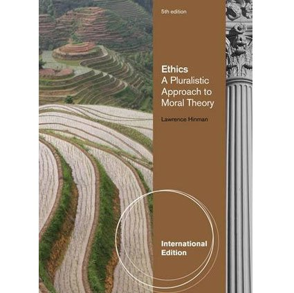 Ethics A Pluralistic Approach To Moral Theory 5Ed (Ie) (Pb 2013)