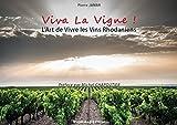 VIVA LA VIGNE !: L'Art de Vivre les Vins Rhodaniens