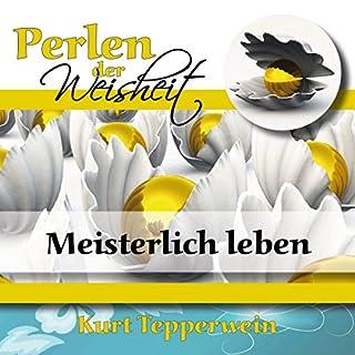 Meisterlich leben (Perlen der Weisheit) Titelbild
