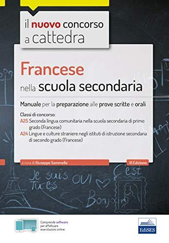 CC4/7 Francese nella scuola secondaria. Per le classi A25 (A245) e A24 (A246). Manuale per la preparazione alle prove scritte e orali. Con software di simulazione