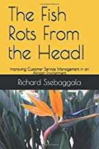 The Fish Rots From the Head!: Improving Customer Service Management in an African Environment