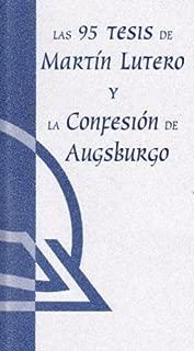 Los 95 Tesis de Martin Lutero, y la Confesión de Augsburgo