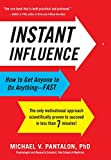 Image of Instant Influence: How to Get Anyone to Do Anything--Fast