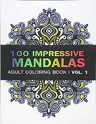 Mandala Coloring Book 100 IMPRESSIVE MANDALAS Adult BooK Vol 1